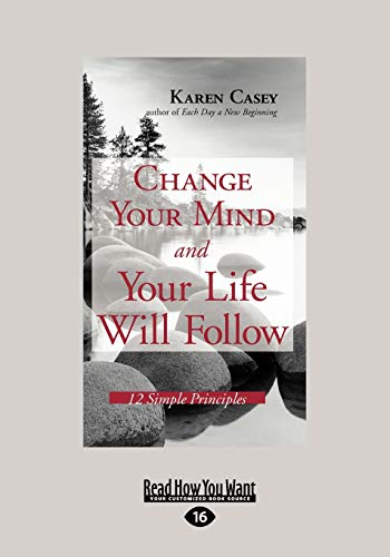 9781458746139: Change Your Mind and Your Life Will Follow: 12 Simple Principles