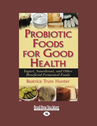 Probiotic Foods for Good Health (EasyRead Large: Beatrice Trum Hunter