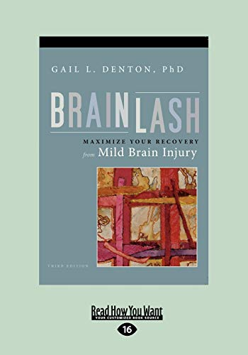 9781458746894: Brainlash: Maximize Your Recovery from Mild Brain Injury