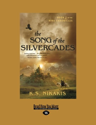 9781458746917: The Song of the Silvercades: Book 2 of the Kira Chronicles