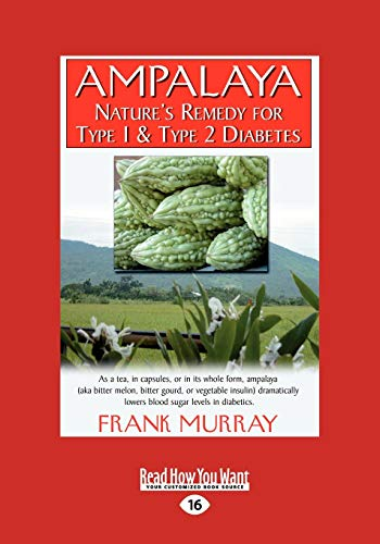 9781458747341: Ampalaya: Nature's Remedy for Type 1 & Type 2 Diabetes (Easyread Large Edition)
