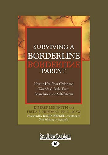9781458747464: Surviving a Borderline Parent: How to Heal Your Childhood Wounds & Build Trust, Boundaries, and Self-Esteem (Easyread Large Edition)