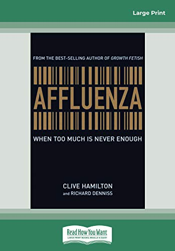 9781458747471: Affluenza: When Too Much is Never Enough