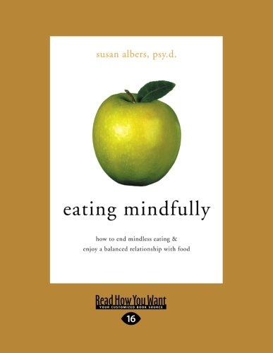 9781458748294: Eating Mindfully: How to End Mindless Eating & Enjoy a Balanced Relationship with Food