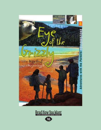9781458748720: Yellowstone: Eye Of The Grizzly: Adventures with the Parkers