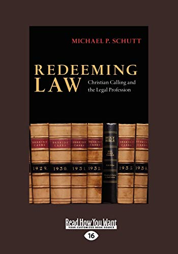 9781458749055: Redeeming Law: Christian Calling and the Legal Profession: Easyread Large Edition