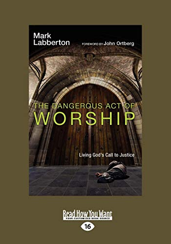 9781458749086: The Dangerous Act of Worship: Living God's Call to Justice