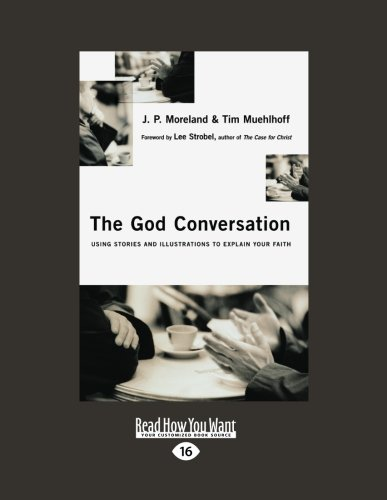 9781458749093: The God Conversation: Using Stories and Illustrations to Explain Your Faith
