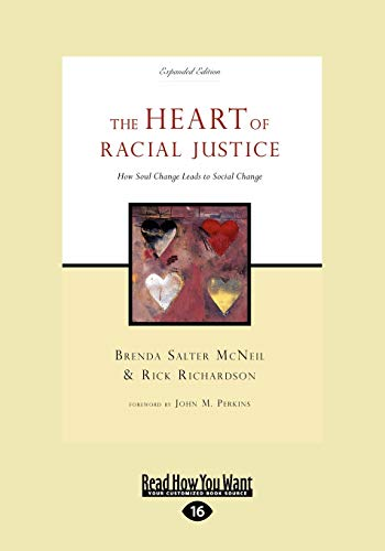 9781458749109: The Heart of Racial Justice: How Soul Change Leads to Social Change