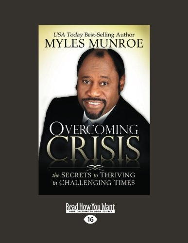 9781458750716: Overcoming Crisis: The Secrets to Thriving in Challenging Times