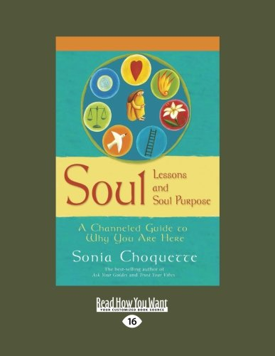 9781458751331: Soul Lessons and Soul Purpose: A Channeled Guide to Why You Are Here