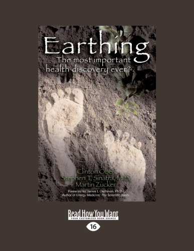 9781458751775: Earthing: The Most Important Health Discovery Ever?