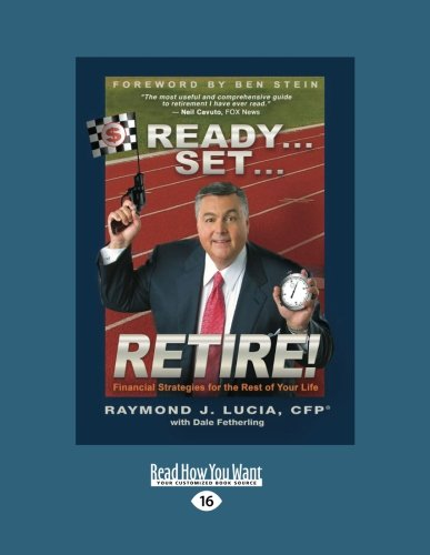9781458752109: Ready...Set...Retire!: Financial Strategies for the Rest of Your Life