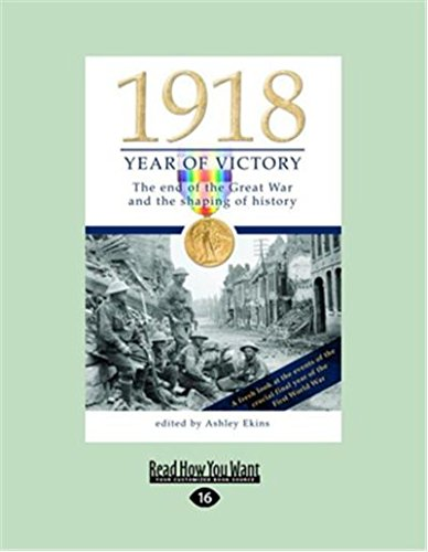 9781458752307: 1918 Year of Victory: The end of the Great War and the shaping of history