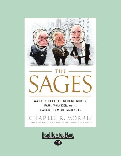 9781458752581: The Sages: Warren Buffett, George Soros, Paul Volcker, and the Maelstrom of Markets