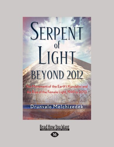 9781458753151: Serpent of Light: The Movement of the Earth's Kundalini and the Rise of the Female Light, 1949 to 2013