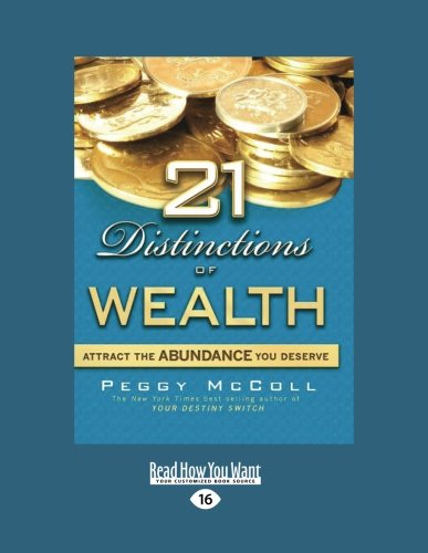21 Distinctions of Wealth: Attract the Abundance You Deserve: Mccoll, Peggy