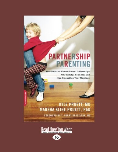 9781458754851: Partnership parenting: How Men and Women Parent Differently - Why It Helps Your Kids and Can Strengthen Your Marriage