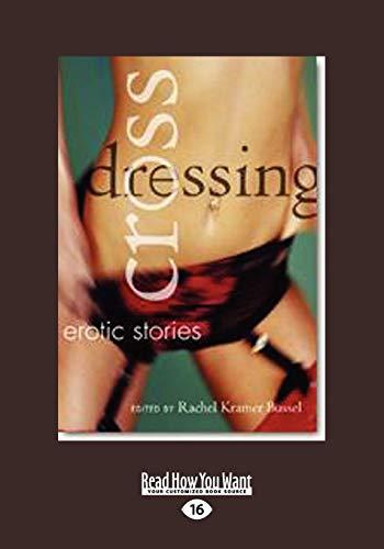 9781458754912: Crossdressing: Erotic Short Stories (Large Print 16pt)