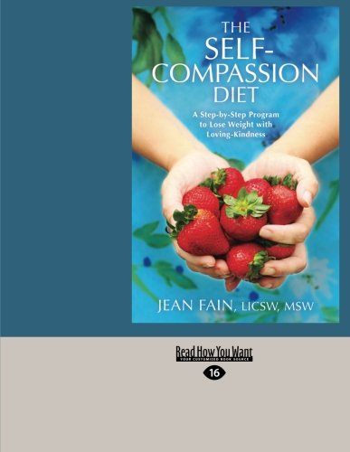 9781458755063: The Self-Compassion Diet: A Step-by-Step Program to Lose Weight with Loving-Kindness