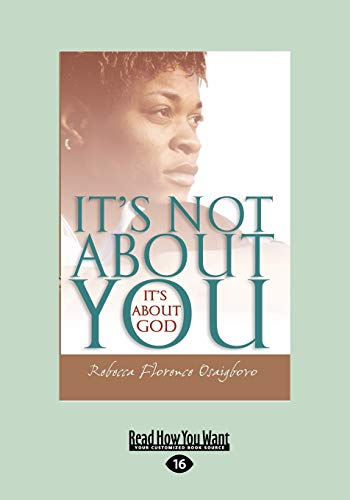 9781458755377: It's Not About You--It's About God