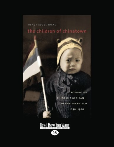 9781458755612: Children of Chinatown: Growing up Chinese American in San Francisco, 1850-1920
