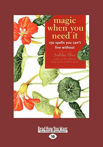 9781458755674: Magic When You Need It: 150 Spells You Can't Live Without