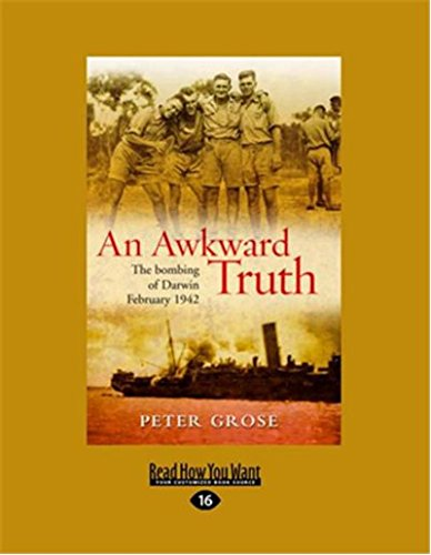 9781458755773: Awkward Truth: The Bombing of Darwin, February 1942