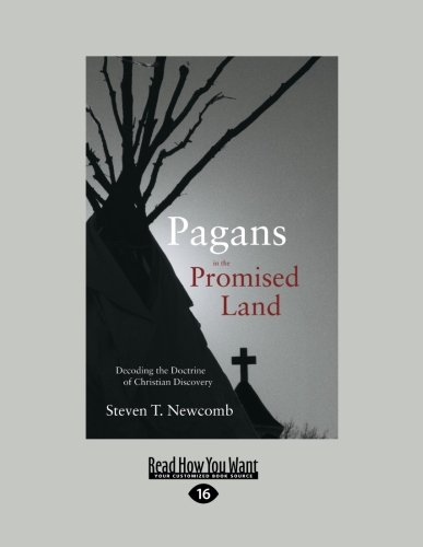 9781458755797: Pagans in the Promised Land: Decoding the Doctrine of Christian Discovery