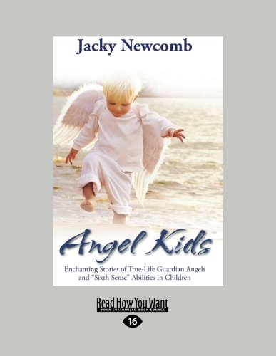 9781458755872: Angel Kids: Enchanting Stories of True-Life Guardian Angels and ''Sixth Sense'' Abilities in Children