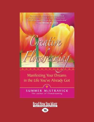 9781458756510: Creative Flowdreaming: Manifesting Your Dreams in the Life You've Already Got