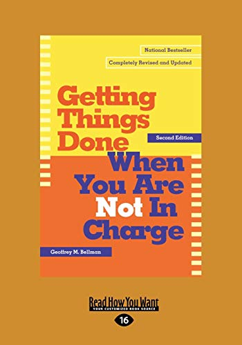 9781458756725: Getting Things Done When You Are Not in Charge