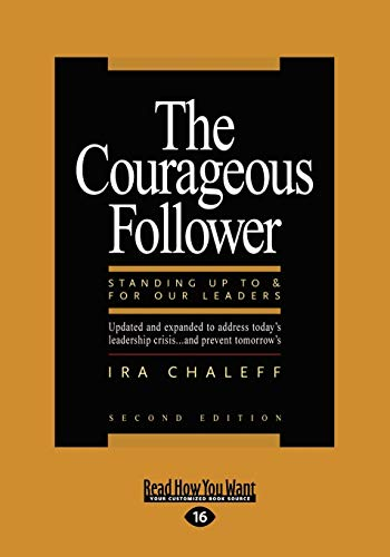9781458756732: The Courageous Follower: Standing Up to & for Our Leaders