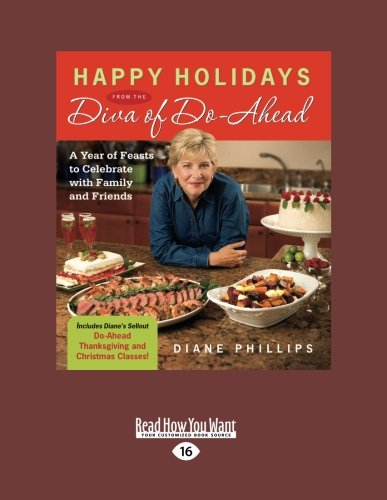 9781458757791: Happy Holidays from the Diva of Do-Ahead: A Year of Feasts to Celebrate with Family and Friends