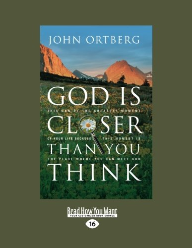 9781458758187: God Is Closer Than You Think: This can be the Greatest Moment of Your Life because This Moment is the Place Where You can Meet God