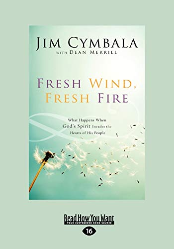 9781458758200: Fresh Wind Fresh Fire: What Happens When Gods Spirit Invades the Hearts of His People