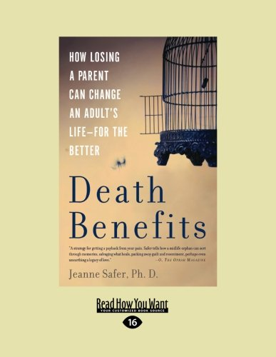 9781458758378: Death Benefits: How Losing a Parent Can Change an Adult's LifeFor the Better