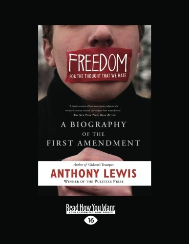 9781458758385: Freedom for the Thought That We Hate: A Biography of the First Amendment
