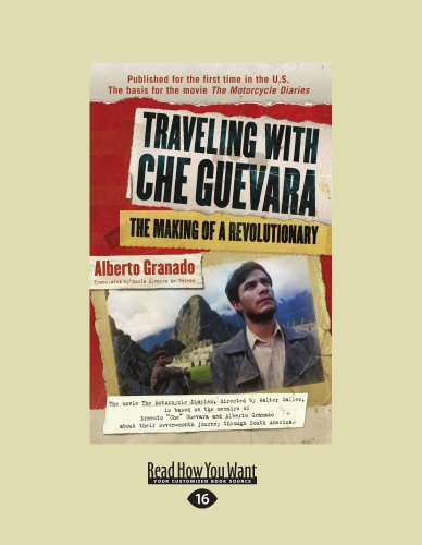 9781458758477: Traveling with Che Guevara: The Making of a Revolutionary (Large Print 16pt)