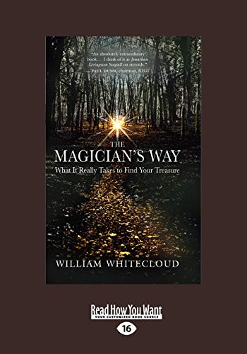 9781458758613: The Magician's Way: What It Really Takes to Find Your Treasure