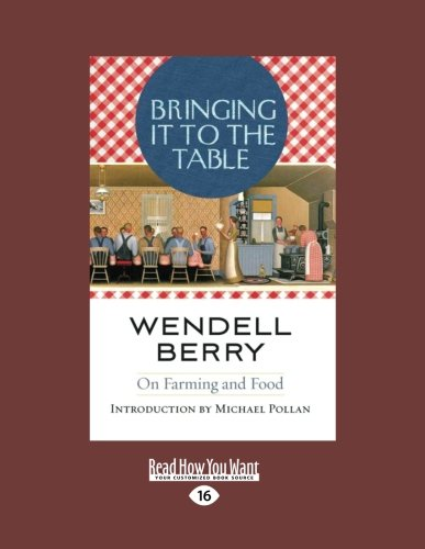 9781458758620: Bringing It to the Table: On Farming and Food