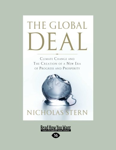 Global Deal: Climate Change and the Creation of a New Era of Progress and Prosperity: Nicholas ...