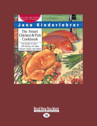 The Smart Chicken And Fish Cookbook: Over 200 Delicious and Nutritious Recipes for Main Courses, Soups, and Salads (1458759105) by Kinderlehrer, Jane