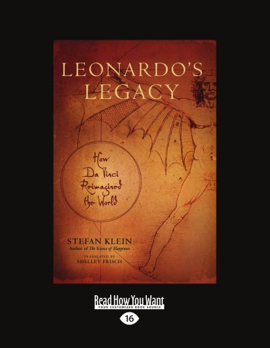 9781458759139: Leonardo's Legacy: How Da Vinci Reimagined The World