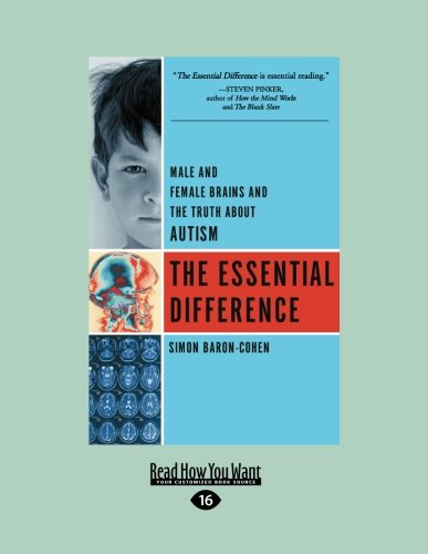 9781458759276: The Essential Difference: Male and Female Brains and the Truth about Autism (Large Print 16pt)