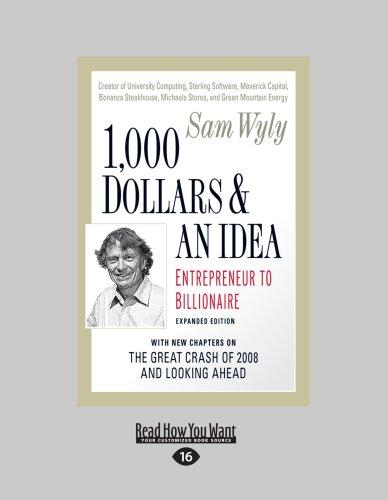 9781458759429: 1,000 Dollars And An Idea: Entrepreneur to Billionaire