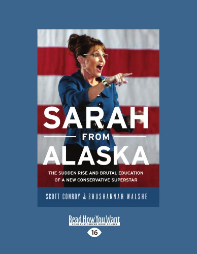 9781458759498: Sarah From Alaska: The Sudden Rise and Brutal Education of a New Conservative Superstar