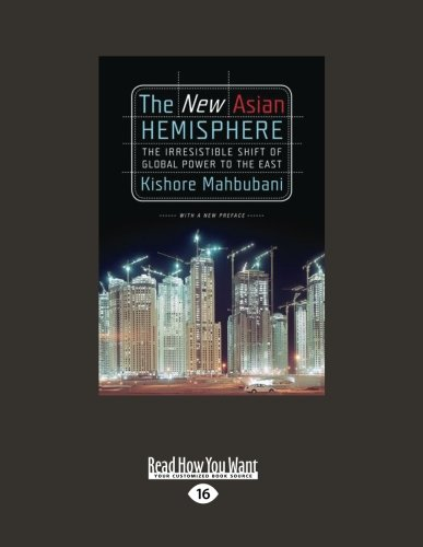9781458759610: The New Asian Hemisphere: The Irresistible Shift of Global Power to the East