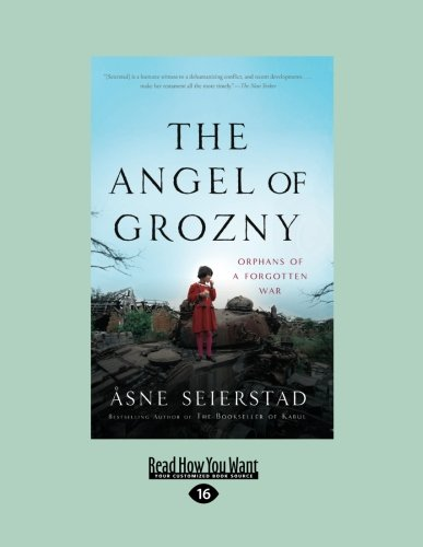 9781458759689: The Angel of Grozny: Orphans of a Forgotten War