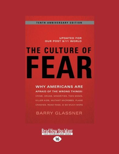 9781458759917: Culture of Fear, Revised: Why Americans are Afraid of the Wrong Things